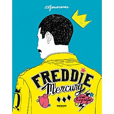 Freddie Mercury, una biografía