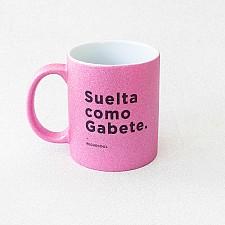 Taza de purpurina con mensaje de reggaeton Suelta como Gabete