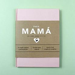Para mamá. Un libro sobre tú y yo