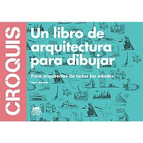 Croquis. Un libro de arquitectura para dibujar