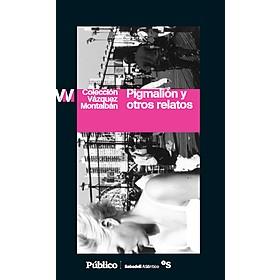 Pigmalión y otros relatos