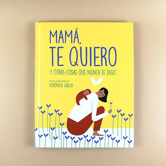 Mamá, te quiero y otras cosas que nunca te digo