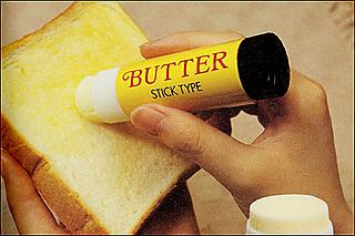 Butter Stick; very almost useful, provided you do not mistake it for glue